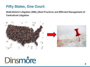 Fifty States One Court MultiDistrict Litigation MDL Best