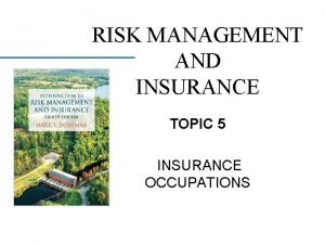 RISK MANAGEMENT AND INSURANCE TOPIC 5 INSURANCE OCCUPATIONS