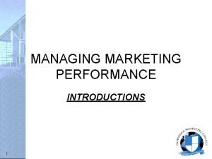 MANAGING MARKETING PERFORMANCE INTRODUCTIONS 1 about David Kilburn