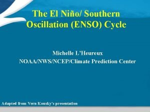 The El Nio Southern Oscillation ENSO Cycle Michelle
