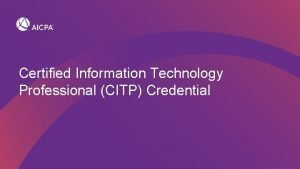 Certified Information Technology Professional CITP Credential Who is
