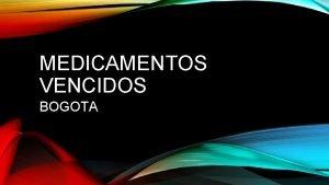 MEDICAMENTOS VENCIDOS BOGOTA RECOLECCION DE MEDICAMENTOS VENCIDOS Con