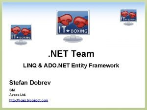NET Team LINQ ADO NET Entity Framework Stefan