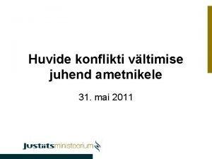 Huvide konflikti vltimise juhend ametnikele 31 mai 2011