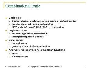 Combinational logic n Basic logic q q q