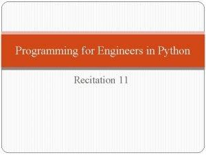 Programming for Engineers in Python Recitation 11 Plan