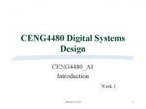 CENG 4480 Digital Systems Design CENG 4480A 1