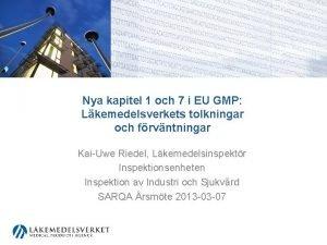 Nya kapitel 1 och 7 i EU GMP