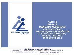 1 FASE 2 C AULA 14 MANDATO MEDINICO