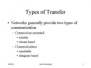 Types of Transfer Networks generally provide two types