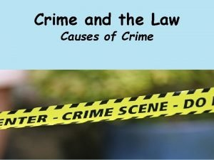 Crime and the Law Causes of Crime Today