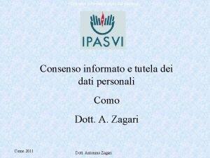 Consenso informato e tutela dati personali Consenso informato