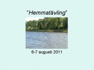 Hemmatvling 6 7 augusti 2011 Deltagande freningar Arvika