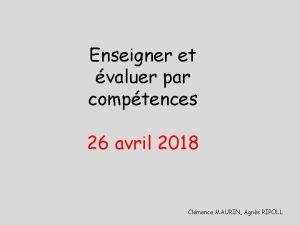 Enseigner et valuer par comptences 26 avril 2018