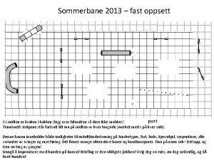 Sommerbane 2013 fast oppsett port X i midten