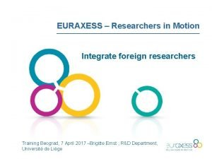 EURAXESS Researchers in Motion Integrate foreign researchers Training