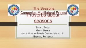 The Seasons Comenius Multilateral Project Proverbs about seasons