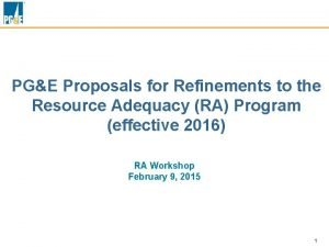 PGE Proposals for Refinements to the Resource Adequacy