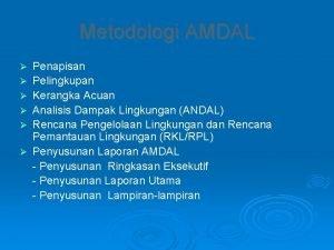 Metodologi AMDAL Penapisan Pelingkupan Kerangka Acuan Analisis Dampak