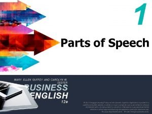 1 Parts of Speech MARY ELLEN GUFFEY AND