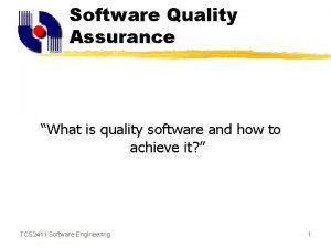 Software Quality Assurance What is quality software and