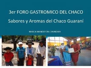 3 er FORO GASTROMICO DEL CHACO Sabores y