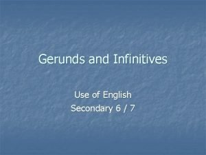 Gerunds and Infinitives Use of English Secondary 6