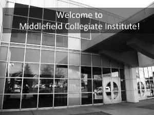 Welcome to Middlefield Collegiate Institute Learning Goal 16