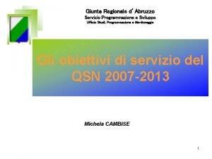 Giunta Regionale dAbruzzo Servizio Programmazione e Sviluppo Ufficio