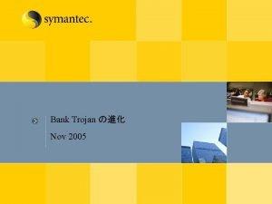 Bank Trojan Nov 2005 Bank Trojan PWSteal JGinko