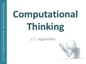 Unit 2 Computational Thinking Algorithms Programming Computational Thinking