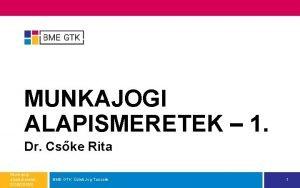 MUNKAJOGI ALAPISMERETEK 1 Dr Cske Rita Munkajogi alapismeretek