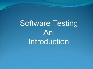 Software Testing An Introduction Software Testing Software testing