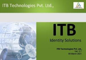 ITB Technologies Pvt Ltd ITB Identity Solutions ITB