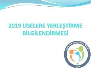 2019 LSELERE YERLETRME BLGLENDRMES YERLETRME TRLER Merkezi Yerletirme
