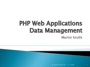 PHP Web Applications Data Management Martin Kruli by