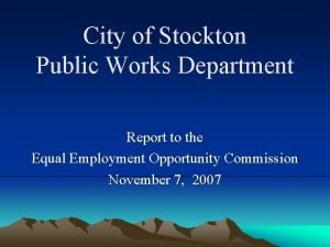 City of Stockton Public Works Department Report to