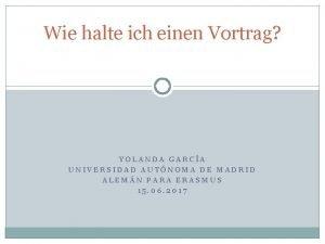 Wie halte ich einen Vortrag YOLANDA GARCA UNIVERSIDAD