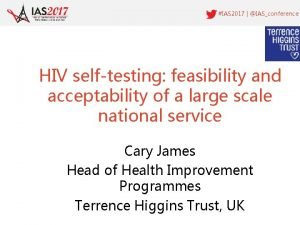 IAS 2017 IASconference HIV selftesting feasibility and acceptability