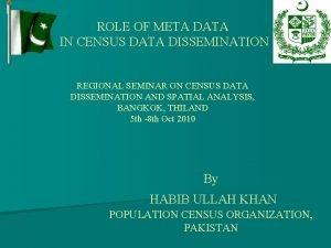 ROLE OF META DATA IN CENSUS DATA DISSEMINATION