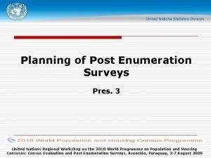 Planning of Post Enumeration Surveys Pres 3 United