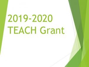 2019 2020 TEACH Grant TEACH Grant Program Through