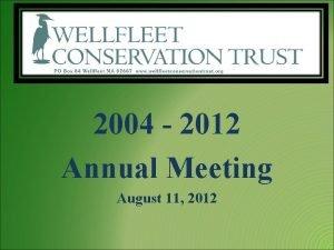 2004 2012 Annual Meeting August 11 2012 Wellfleet