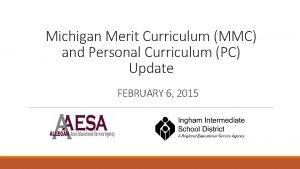 Michigan Merit Curriculum MMC and Personal Curriculum PC