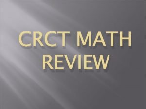 CRCT MATH REVIEW 1 Which statement is true