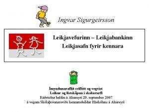 Ingvar Sigurgeirsson Leikjavefurinn Leikjabankinn Leikjasafn fyrir kennara myndunarafli