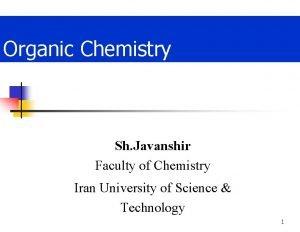 Organic Chemistry Sh Javanshir Faculty of Chemistry Iran