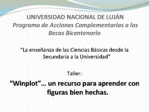 UNIVERSIDAD NACIONAL DE LUJN Programa de Acciones Complementarias
