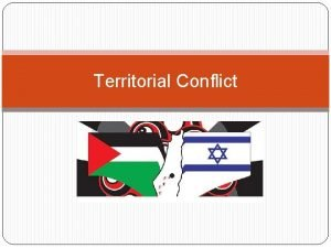 Territorial Conflict Territorial Conflicts When 2 or more