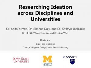 Researching Ideation across Disciplines and Universities Dr Seda